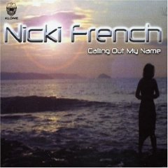 "Nicki French ""Calling Out My Name"""
